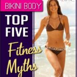 TOP FIVE Bikini Body Fitness Myths top5myths 150x150