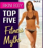 TOP FIVE Bikini Body Fitness Myths top5myths 150x164